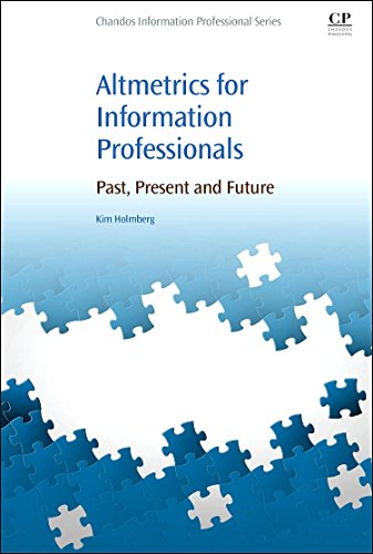 9780081002735: Altmetrics for Information Professionals: Past, Present and Future