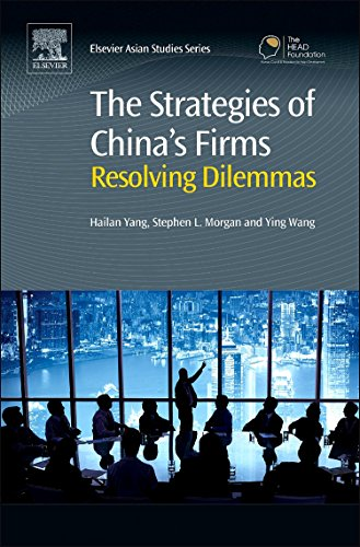 9780081002742: The Strategies of China's Firms: Resolving Dilemmas