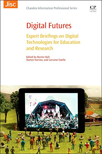 9780081003848: Digital Futures: Expert Briefings on Digital Technologies for Education and Research