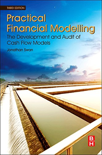 9780081005873: Practical Financial Modelling, Third Edition: The Development and Audit of Cash Flow Models
