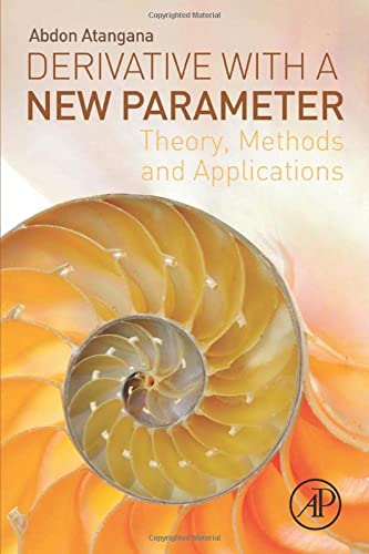 9780081006443: Derivative with a New Parameter: Theory, Methods and Applications