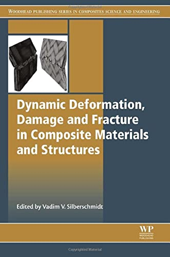 Dynamic Deformation, Damage and Fracture in Composite Materials and Structures: Woodhead Publishing
