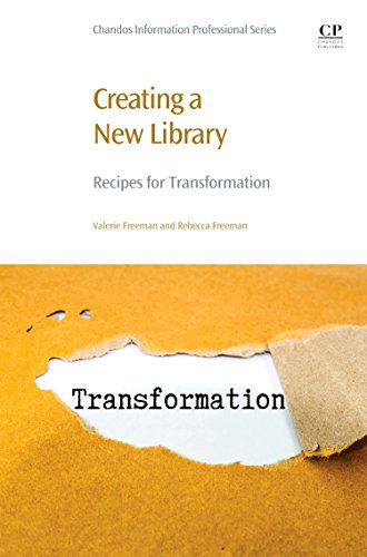 9780081012819: Creating a New Library: Recipes for Transformation