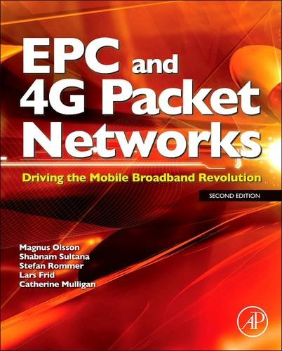 9780081013076: EPC and 4G Packet Networks: Driving the Mobile Broadband Revolution