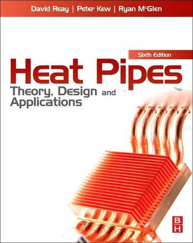 9780081013090: Heat Pipes: Theory, Design and Applications