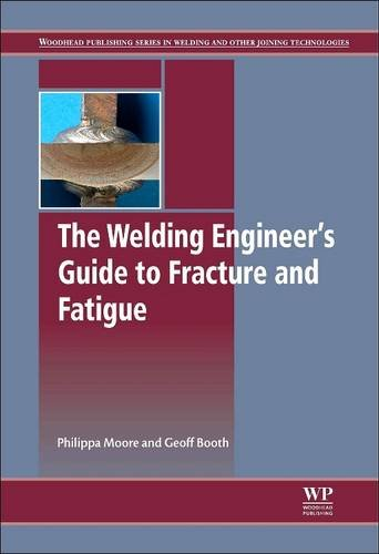 9780081013106: The Welding Engineer's Guide to Fracture and Fatigue