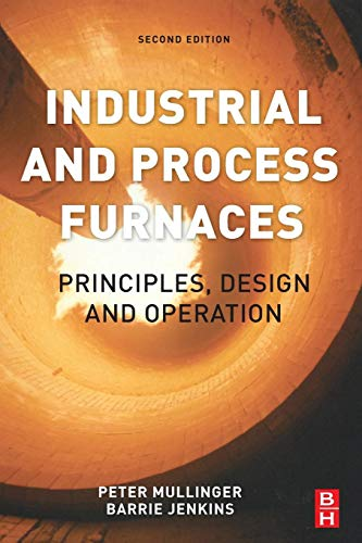 9780081013151: Industrial and Process Furnaces, Second Edition: Principles, Design and Operation