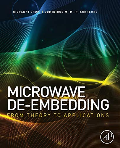 9780081013212: Microwave De-Embedding: From Theory to Applications