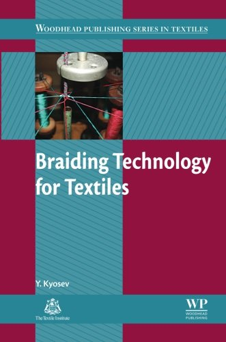 9780081013298: Braiding Technology for Textiles: Principles, Design and Processes (Woodhead Publishing Series in Textiles)