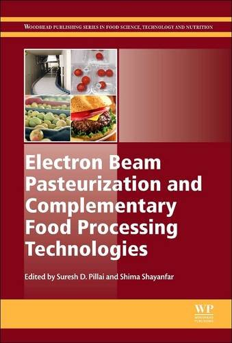 9780081013403: Electron Beam Pasteurization and Complementary Food Processing Technologies (Woodhead Publishing Series in Food Science, Technology and Nutrition)