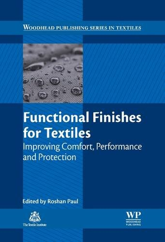 9780081013434: Functional Finishes for Textiles: Improving Comfort, Performance and Protection (Woodhead Publishing Series in Textiles)