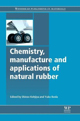 9780081013526: Chemistry, Manufacture and Applications of Natural Rubber