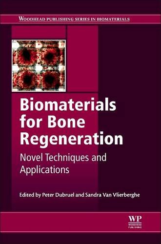 9780081013618: Biomaterials for Bone Regeneration: Novel Techniques and Applications (Woodhead Publishing Series in Biomaterials)