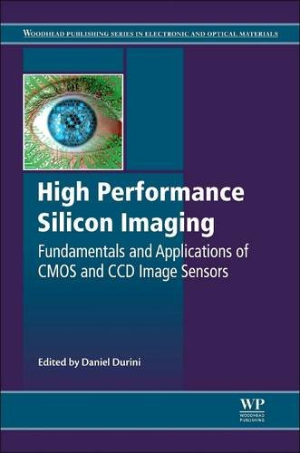 9780081013625: High Performance Silicon Imaging: Fundamentals and Applications of CMOS and CCD sensors