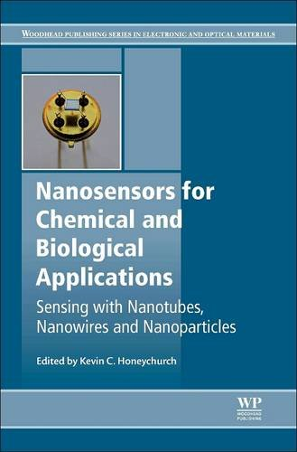 9780081013700: Nanosensors for Chemical and Biological Applications: Sensing with Nanotubes, Nanowires and Nanoparticles (Woodhead Publishing Series in Electronic and Optical Materials)