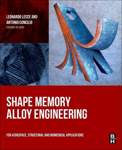 9780081013748: Shape Memory Alloy Engineering: For Aerospace, Structural and Biomedical Applications
