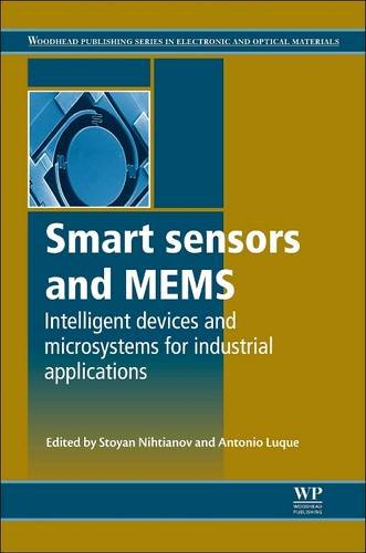 9780081013960: Smart Sensors and MEMS: Intelligent Devices and Microsystems for Industrial Applications