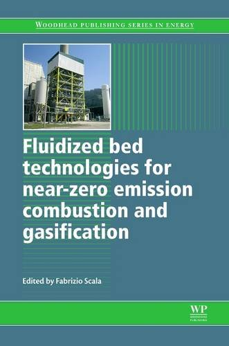 9780081014035: Fluidized Bed Technologies for Near-Zero Emission Combustion and Gasification (Woodhead Publishing Series in Energy)