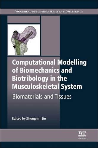 9780081014073: Computational Modelling of Biomechanics and Biotribology in the Musculoskeletal System: Biomaterials and Tissues
