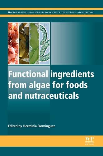 9780081014134: Functional Ingredients from Algae for Foods and Nutraceuticals (Woodhead Publishing Series in Food Science, Technology and Nutrition)