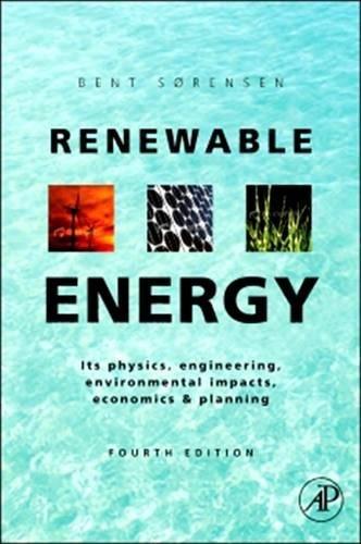 9780081014622: Renewable Energy: Physics, Engineering, Environmental Impacts, Economics and Planning
