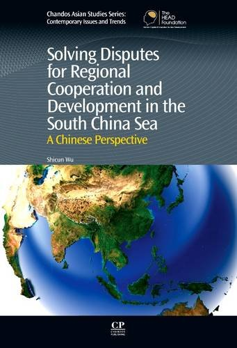 9780081015070: Solving Disputes for Regional Cooperation and Development in the South China Sea: A Chinese Perspective (Chandos Asian Studies Series)