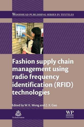 9780081015209: Fashion Supply Chain Management Using Radio Frequency Identification (RFID) Technologies (Woodhead Publishing Series in Textiles)