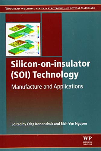 9780081015261: Silicon-On-Insulator (SOI) Technology: Manufacture and Applications (Woodhead Publishing Series in Electronic and Optical Materials)