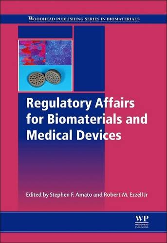 9780081015339: Regulatory Affairs for Biomaterials and Medical Devices (Woodhead Publishing Series in Biomaterials)
