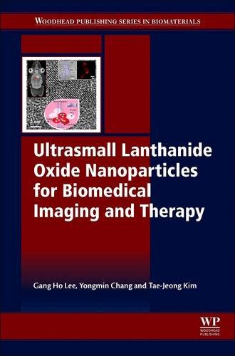 9780081015452: Ultrasmall Lanthanide Oxide Nanoparticles for Biomedical Imaging and Therapy