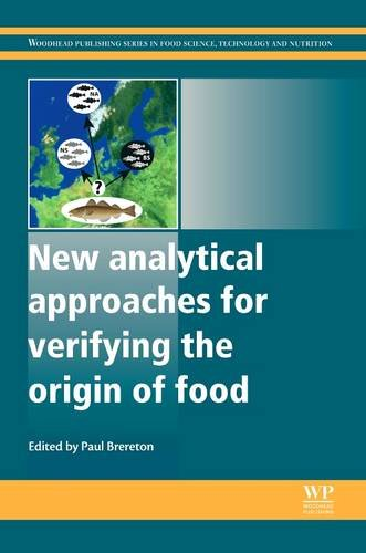 9780081015520: New Analytical Approaches for Verifying the Origin of Food (Woodhead Publishing Series in Food Science, Technology and Nutrition)