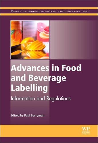 9780081015636: Advances in Food and Beverage Labelling: Information and Regulations (Woodhead Publishing Series in Food Science, Technology and Nutrition)