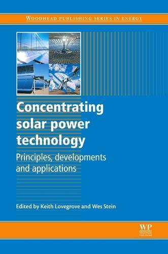 9780081015759: Concentrating Solar Power Technology: Principles, Developments and Applications (Woodhead Publishing Series in Energy)