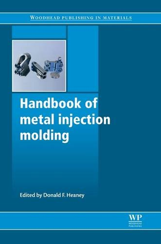 9780081016039: Handbook of Metal Injection Molding (Woodhead Publishing Series in Metals and Surface Engineering)
