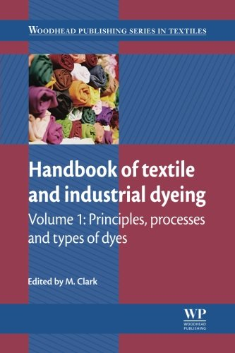 9780081016510: Handbook of Textile and Industrial Dyeing: Principles, Processes and Types of Dyes (Woodhead Publishing Series in Textiles)