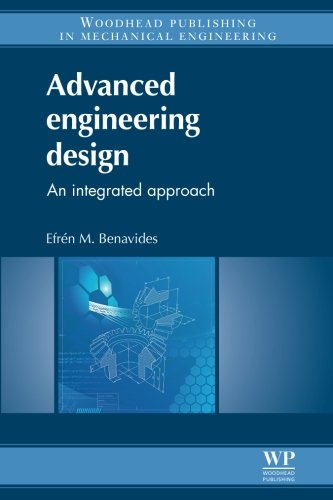 9780081016633: Advanced Engineering Design: An Integrated Approach