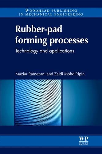 9780081016664: Rubber-Pad Forming Processes: Technology and Applications