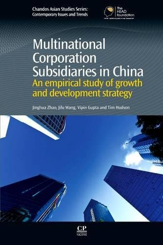 9780081016848: Multinational Corporation Subsidiaries in China: An Empirical Study of Growth and Development Strategy (Chandos Asian Studies Series)