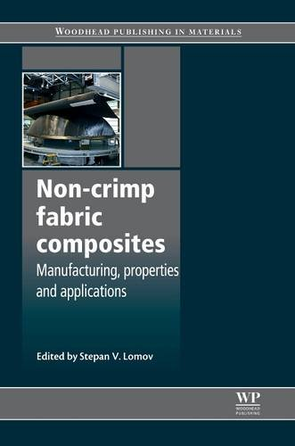 9780081017050: Non-Crimp Fabric Composites: Manufacturing, Properties and Applications (Woodhead Publishing Series in Composites Science and Engineering)
