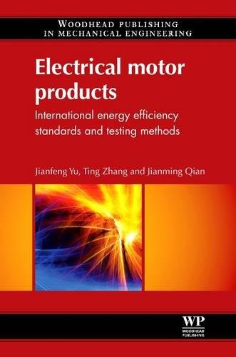 9780081017104: Electrical Motor Products: International Energy-Efficiency Standards and Testing Methods