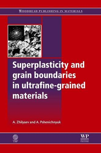 9780081017319: Superplasticity and Grain Boundaries in Ultrafine-Grained Materials (Woodhead Publishing Series in Metals and Surface Engineering)