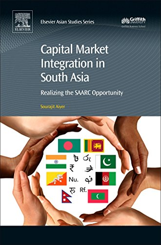 9780081019061: Capital Market Integration in South Asia: Realizing the SAARC Opportunity