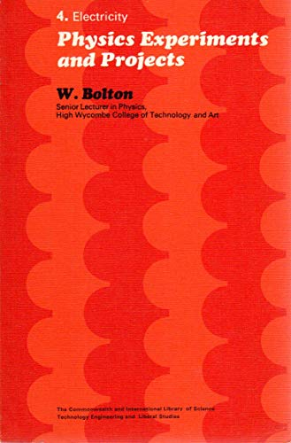 9780081034132: Physics Experiments and Projects 4. Electricity