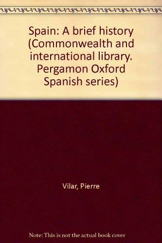 9780081034415: Spain: A brief history (Commonwealth and international library. Pergamon Oxford Spanish series)