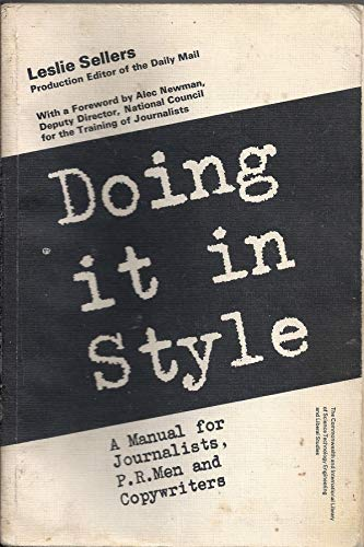 9780081037911: Doing it in style;: A manual for journalists, P.R. men and copy-writers (The Commonwealth and international library)