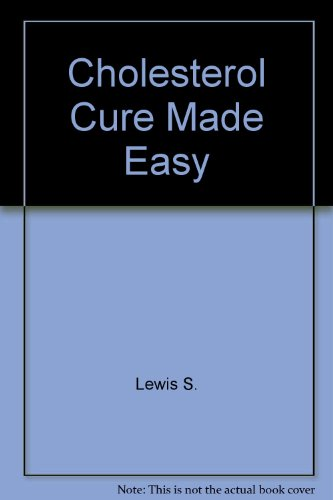 9780081190180: Cholesterol Cure Made Easy