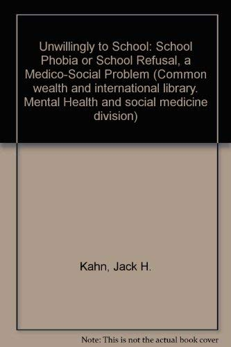 9780082037873: Unwillingly to School: School Phobia or School Refusal, a Medico-Social Problem (Common wealth and international library. Mental Health and social medicine division)