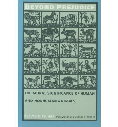 9780082231646: Beyond Prejudice: The Moral Significance of Human and Nonhuman Animals