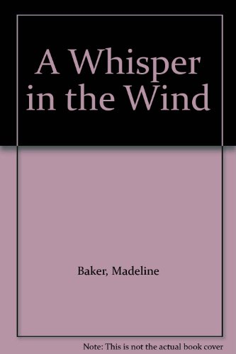 A Whisper in the Wind (0084393076) by Baker, Madeline