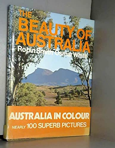 THE BEAUTY OF AUSTRALIA,WITH TEXT BY OSMAR: White (osmar) Smith